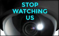 Stop Watching Us!